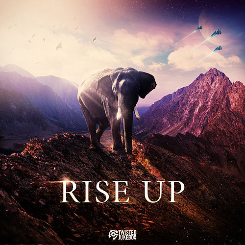 Rise Up by Twisted Jukebox