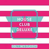 House Club Deluxe, Vol. 7: 90's Classics de Various Artists