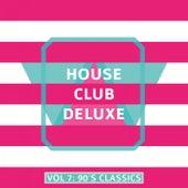 House Club Deluxe, Vol. 7: 90's Classics von Various Artists