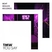 You Say by T.M.W.