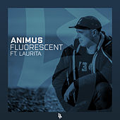 Flourescent feat. Laurita by Animus