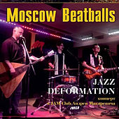 Jazz Deformation von Moscow Beatballs