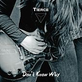 Don't Know Why by Tierce