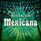 Nostalgia Mexicana de Various Artists