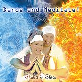 Dance and Meditate by Shakti