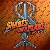 Snakes On A Plane: The Album (Original Motion Picture Soundtrack) by Various Artists