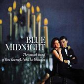Blue Midnight (The Smooth Sound Of Bert Kaempfert And His Orchestra) by Bert Kaempfert