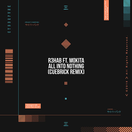 All Into Nothing (Cuebrick Remix) von R3HAB
