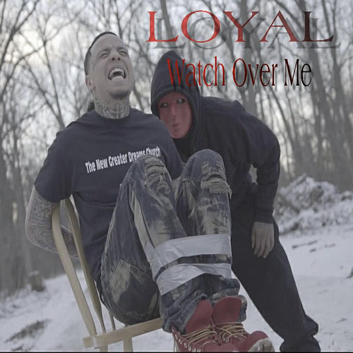 Watch over Me von The Loyal