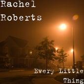 Every Little Thing de Rachel Roberts