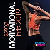 Spring Motivational Hits 2019 by Various Artists