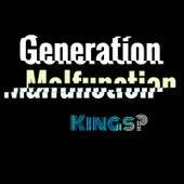 Generation Malfunction by kings