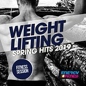 Weight Lifting Spring Hits 2019 Fitness Session by Various Artists