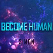Become Human by Simon