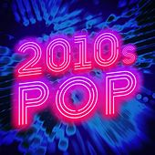 2010s Pop by Various Artists