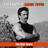 The Essential Aaron Tippin - The RCA Years by Aaron Tippin