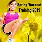 Spring Workout Training 2019 (Intense Full Body Workout & Circuit Training) (The Best Music for Aerobics, Pumpin' Cardio Power, Plyo, Exercise, Steps, Barré, Curves, Sculpting, Fitness, Twerk Workout) de EDM Workout DJ Team