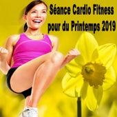Séance Cardio Fitness pour du Printemps 2019 (Le meilleur de la musique pour Aerobics, Pumpin' Cardio Power, Plyo, Exercise, Steps, Barré, Curves, Sculpting, Fitness, Twerk Workout) de EDM Workout DJ Team