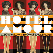 Hotel Amour by Meow Meow
