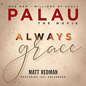 Always Grace (Original Soundtrack) by Matt Redman