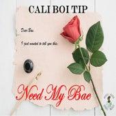 Need My Bae - EP by Cali Boi Tip