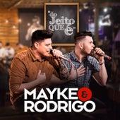 Do Jeito Que É (Ao Vivo) by Mayke e Rodrigo Oficial