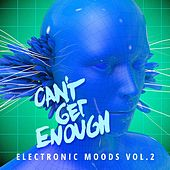 Can't Get Enough Electronic Moods Vol. 2 de Various Artists