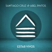 Estar Vivos de Santiago Cruz