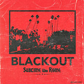 Blackout by Sublime With Rome