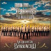 Me Hiciste un Borracho de Edwin Luna y La Trakalosa de Monterrey
