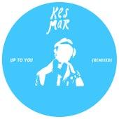 Up To You (Remix) de Kesmar