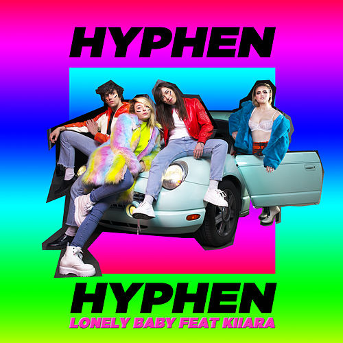 Lonely Baby (feat. Kiiara) by Hyphen Hyphen