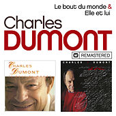 Le bout du monde / Elle et lui (Remasterisé) by Charles Dumont
