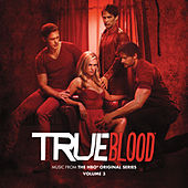 True Blood (Music from the Original TV Series, Vol. 3) (Deluxe Edition) by Various Artists