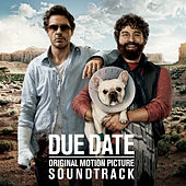 Due Date (Original Motion Picture Soundtrack) by Various Artists