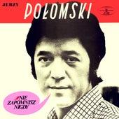 Nie zapomnisz nigdy de Jerzy Połomski