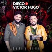 Diego & Victor Hugo Ao Vivo em Brasília - EP1 de Diego & Victor Hugo
