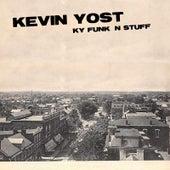 Ky Funk n Stuff by Kevin Yost