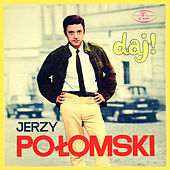 Daj! de Jerzy Połomski