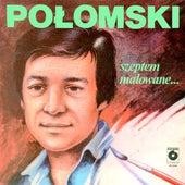 Szeptem malowane de Jerzy Połomski