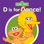 D Is for Dance! by Sesame Street