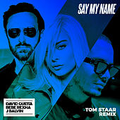 Say My Name (feat. Bebe Rexha & J Balvin) (Tom Staar Remix) van David Guetta