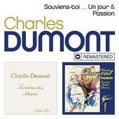 Souviens-toi ... Un jour / Passion (Remasterisé en 2019) by Charles Dumont
