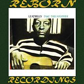When the Sun Goes Down, Vol. 5 Take This Hammer (HD Remastered) de Lead Belly