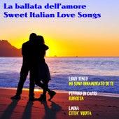La ballata dell'amore: Sweet Italian Love Songs de Various Artists