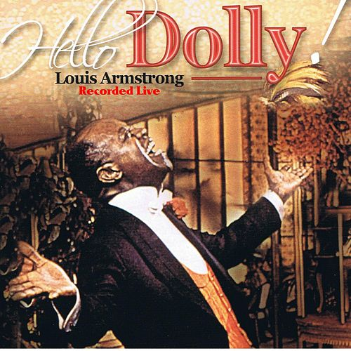 Hello Dolly (Live) by Louis Armstrong