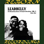The Remaining Library Of Congress Recordings Volume 5 1938-1942 (HD Remastered) by Leadbelly