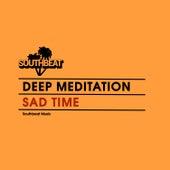 Sad Time de Deep Meditation