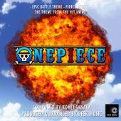 One Piece - Epic Battle Theme - Fierce Attack by Geek Music