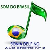 Alô Brôto Nº 2 (Som do Brasil) by Sônia Delfino